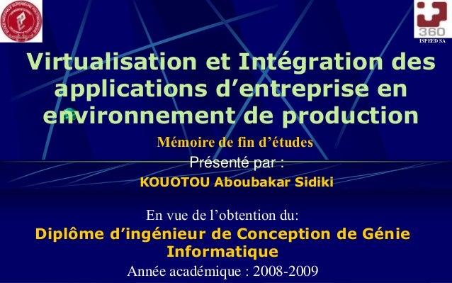 Virtualisation et Intégration des applications d'entreprise en environnement de production Présenté par : KOUOTOU Aboubaka...