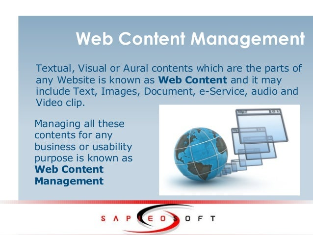 Web Content Management Textual, Visual or Aural contents which are the parts of any Website is known as Web Content and it...
