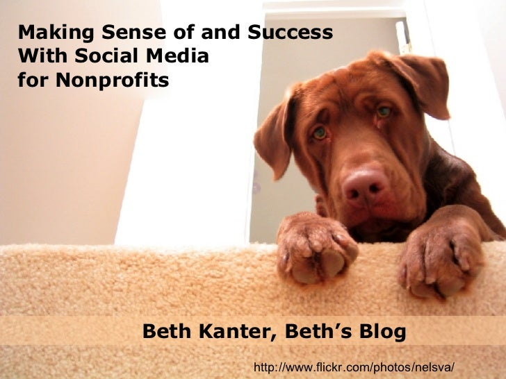 Beth Kanter, Beth's Blog Making Sense of and Success  With Social Media for Nonprofits http://www.flickr.com/photos/nelsva/