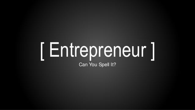 [ Entrepreneur ]Can You Spell It?