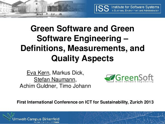 Green Software and Green     Software Engineering – Definitions, Measurements, and          Quality Aspects   Eva Kern, Ma...