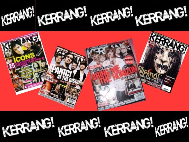 Kerrang! magazine is published by the Bauer Media Group which is a large German publishing company based in Hamburg. It op...
