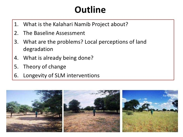 Kalahari Namib Project Namibia Basin - enhancing sustainable land management through inter-active learning and sharing Slide 2