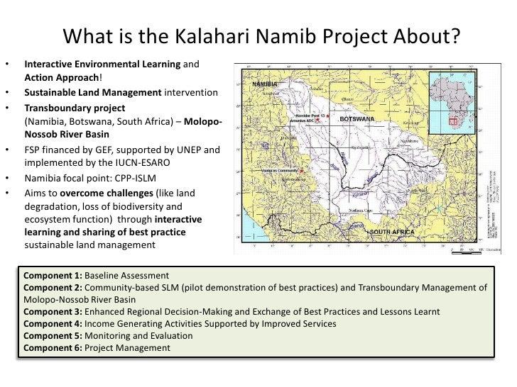Kalahari Namib Project Namibia Basin - enhancing sustainable land management through inter-active learning and sharing Slide 3