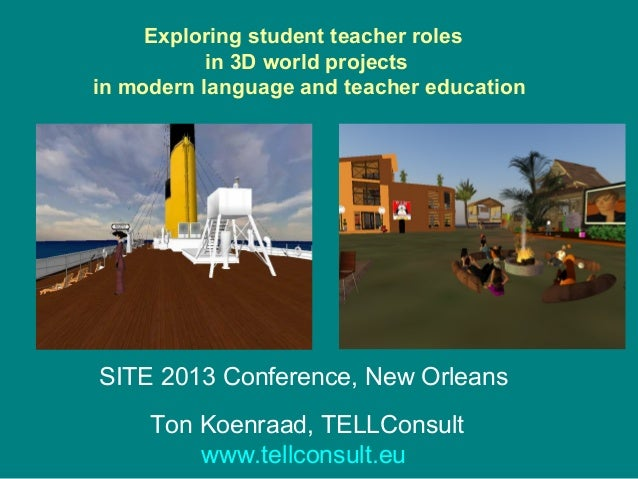 Exploring student teacher roles           in 3D world projectsin modern language and teacher education                    ...