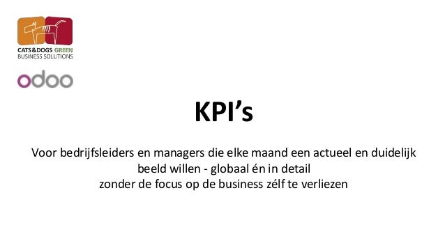 KPI's Voor bedrijfsleiders en managers die elke maand een actueel en duidelijk beeld willen - globaal én in detail zonder ...