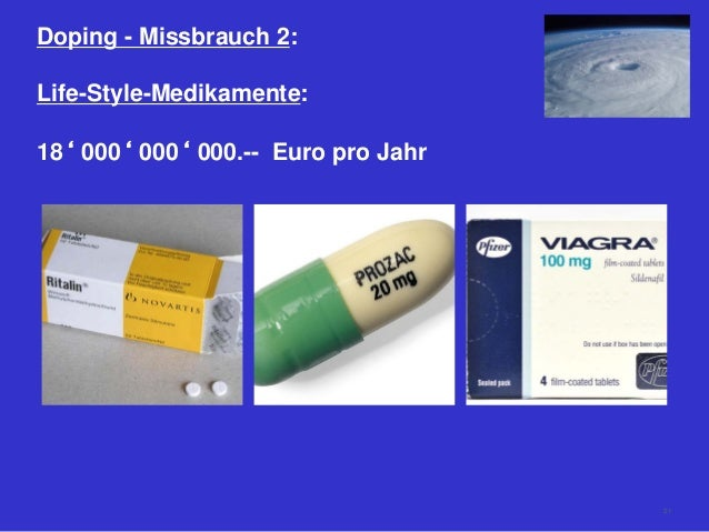 Doping - Missbrauch 2: Life-Style-Medikamente: 18' 000' 000' 000.-- Euro pro Jahr 21