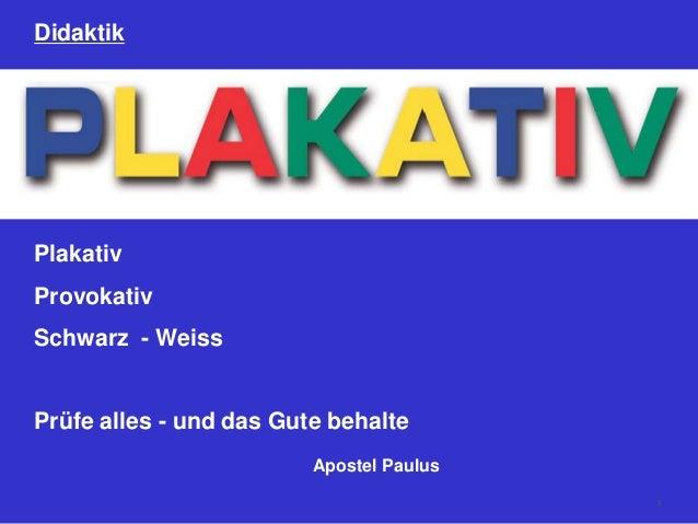 Didaktik Plakativ Provokativ Schwarz - Weiss Prüfe alles - und das Gute behalte Apostel Paulus 3