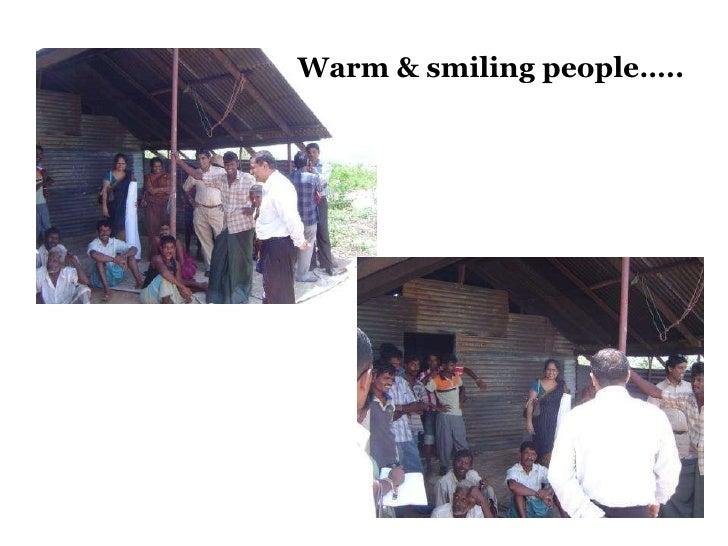 Warm & smiling people…..