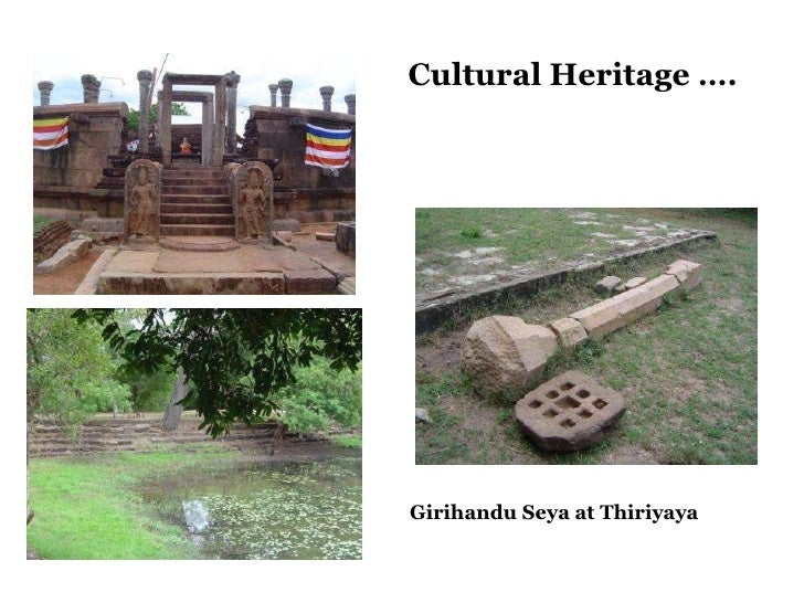 Cultural Heritage …. Girihandu Seya at Thiriyaya