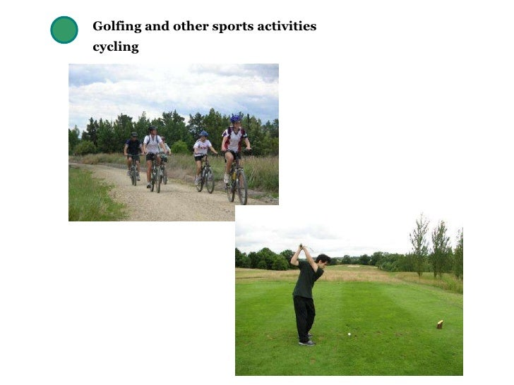 Golfing and other sports activities cycling