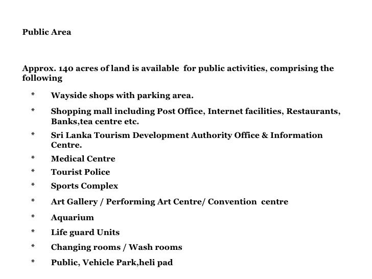 Public Area Approx. 140 acres of land is available  for public activities, comprising the following * Wayside shops with p...
