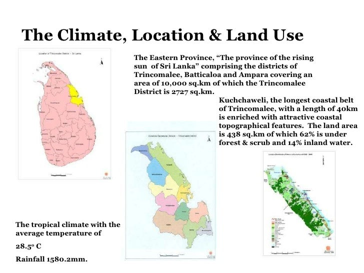 """The Climate, Location & Land Use The Eastern Province, """"The province of the rising sun  of Sri Lanka"""" comprising the distr..."""