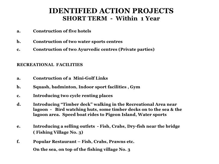 IDENTIFIED ACTION PROJECTS SHORT TERM  -  Within  1 Year a. Construction of five hotels b. Construction of two water sport...