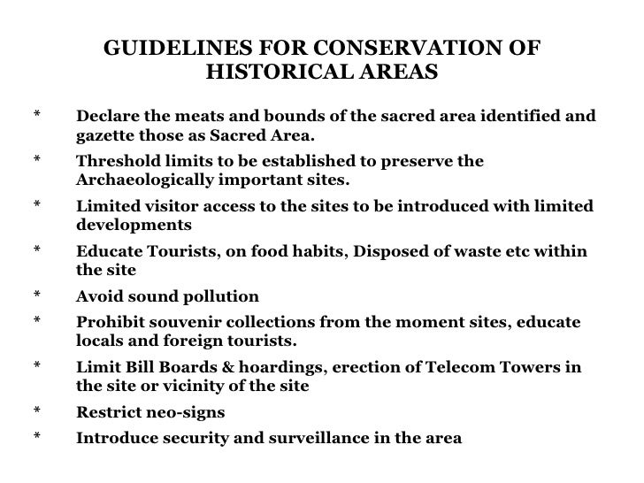 GUIDELINES FOR CONSERVATION OF HISTORICAL AREAS *  Declare the meats and bounds of the sacred area identified and gazette ...
