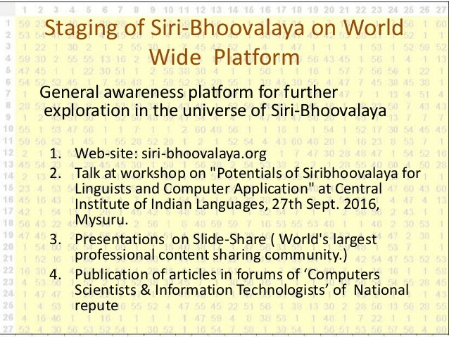 Staging of Siri-Bhoovalaya on World Wide Platform General awareness platform for further exploration in the universe of Si...