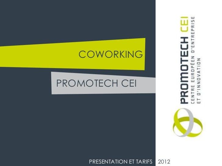 COWORKINGPROMOTECH CEI     PRESENTATION ET TARIFS 2012