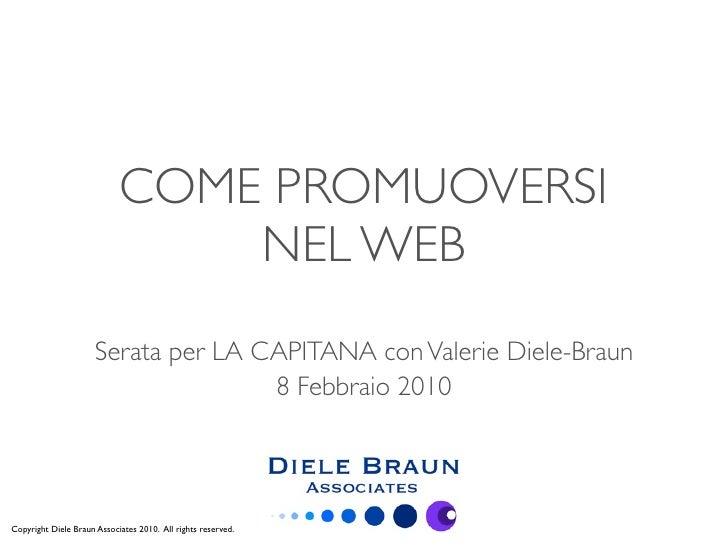 COME PROMUOVERSI                                 NEL WEB                       Serata per LA CAPITANA con Valerie Diele-Br...