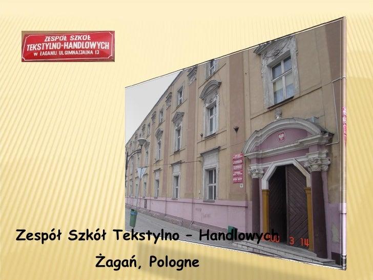 Zespół Szkół Tekstylno – Handlowych Żagań, Pologne