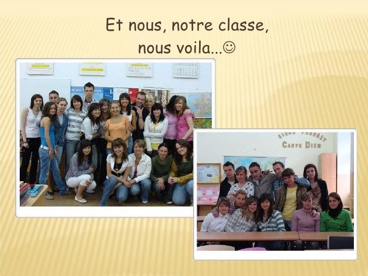 Et nous, notre classe, nous voila... 