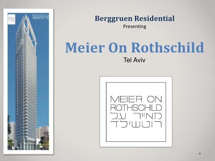 Berggruen Residential           PresentingMeier On Rothschild           Tel Aviv