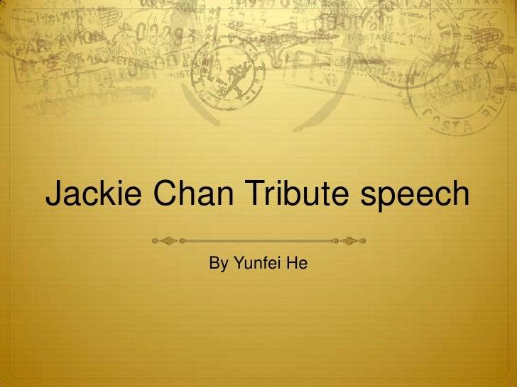 Jackie Chan Tribute speech         By Yunfei He