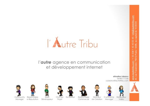 sébastien lubrano 06 800 17 556 s.lubrano@lautretribu.com l'autre agence en communication et développement internet Commun...