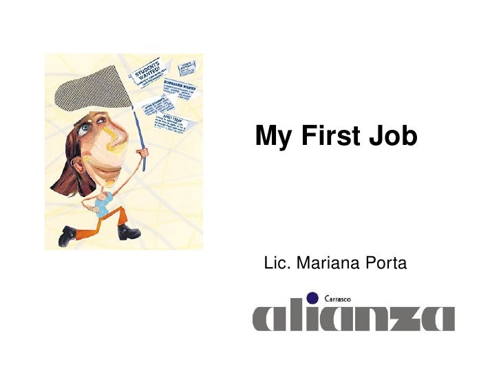 My First Job Lic. Mariana Porta