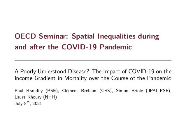 OECD Seminar: Spatial Inequalities during and after the COVID-19 Pandemic A Poorly Understood Disease? The Impact of COVID...