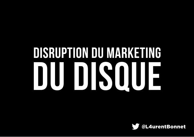 Disruption dans le marché du disque par Laurent Bonnet, mymajorcompany