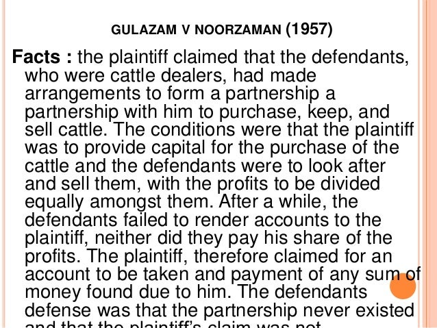 GULAZAM V NOORZAMAN   (1957)Facts : the plaintiff claimed that the defendants, who were cattle dealers, had made arrangeme...