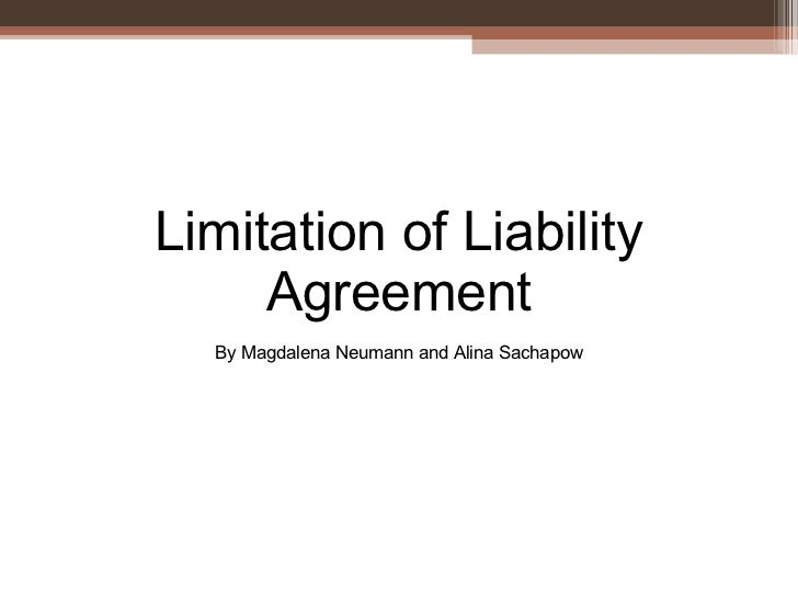 Limitation of Liability Agreement By Magdalena Neumann and Alina Sachapow