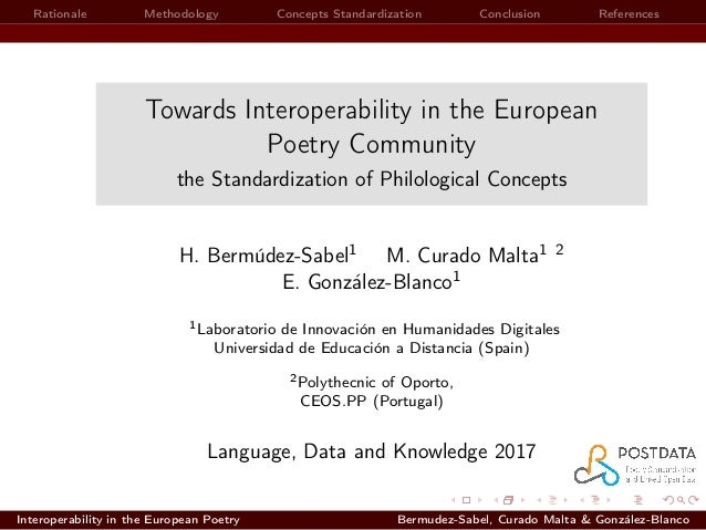 Rationale Methodology Concepts Standardization Conclusion References Towards Interoperability in the European Poetry Commu...
