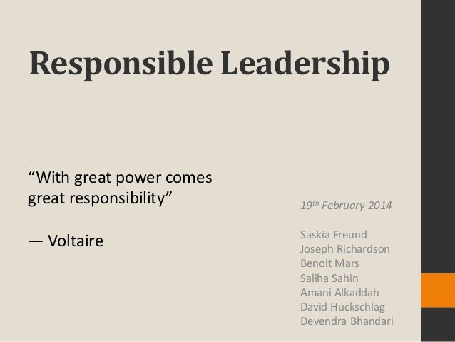 "Responsible Leadership  ""With great power comes great responsibility"" ― Voltaire  19th February 2014 Saskia Freund Joseph ..."