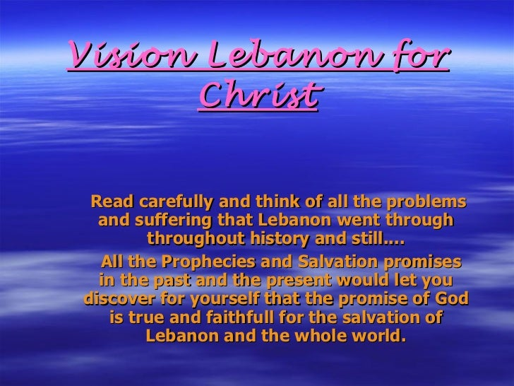 Vision Lebanon for Christ Read carefully and think of all the problems and suffering that Lebanon went through throughout ...