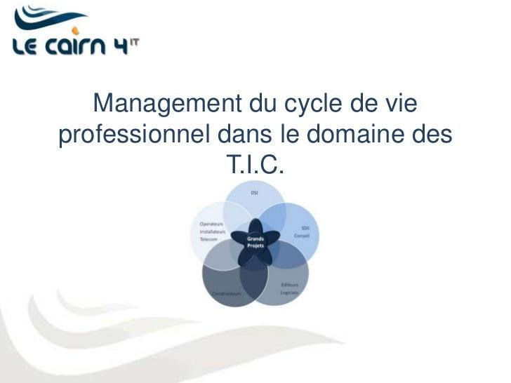 Management du cycle de vie professionnel dans le domaine des T.I.C.<br />