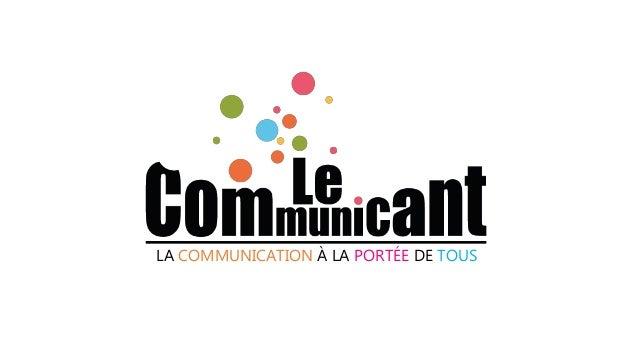 LA COMMUNICATION À LA PORTÉE DE TOUS