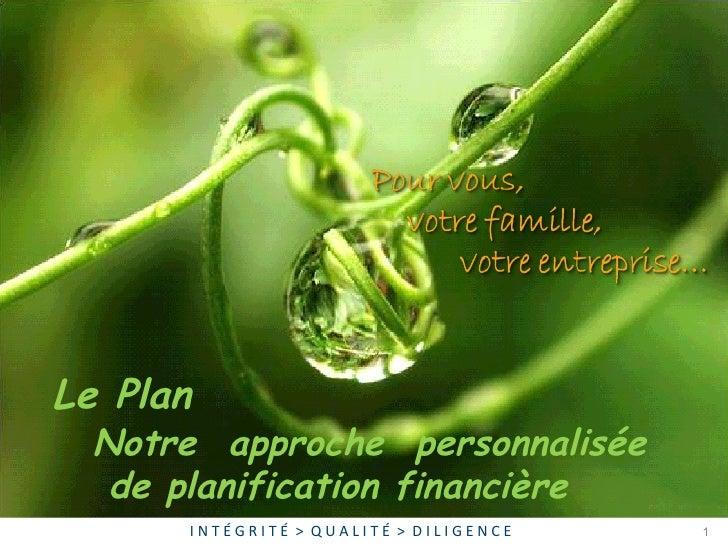 Notre  approche  personnalisée  de planification financière Le Plan