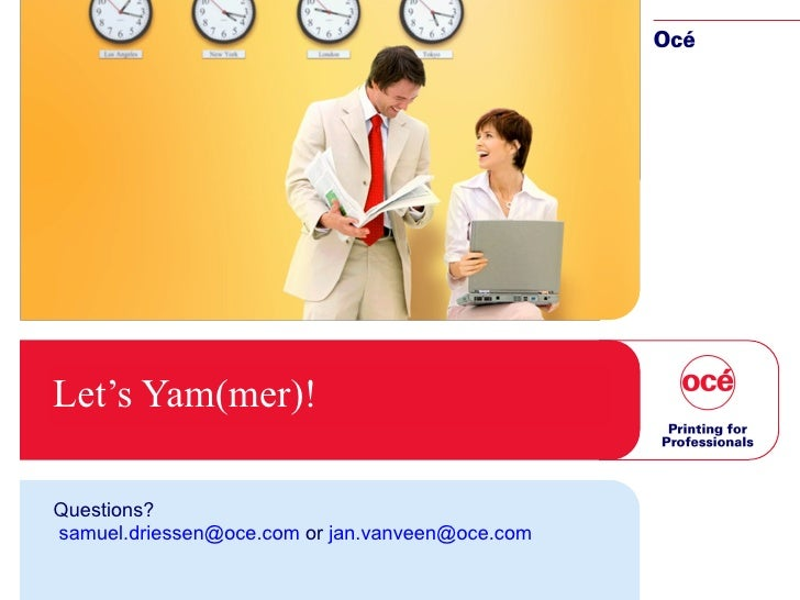 Let's Yam(mer)! Questions? [email_address]  or  [email_address]