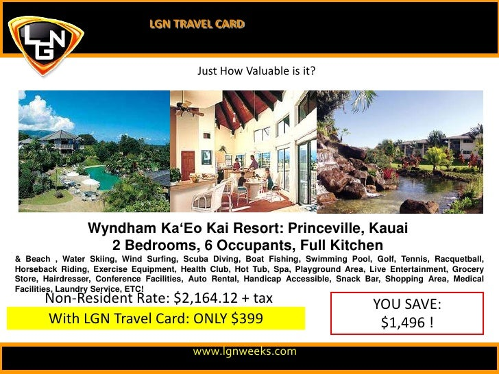 LGN TRAVEL CARD<br />Just How Valuable is it?<br />Wyndham Ka'Eo Kai Resort: Princeville, Kauai2 Bedrooms, 6 Occupants, Fu...