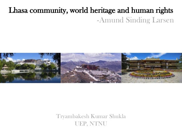 Lhasa community, world heritage and human rights -Amund Sinding Larsen Tryambakesh Kumar Shukla UEP, NTNU