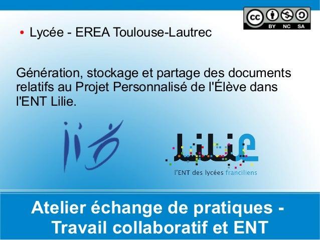 ●   Lycée - EREA Toulouse-LautrecGénération, stockage et partage des documentsrelatifs au Projet Personnalisé de lÉlève da...