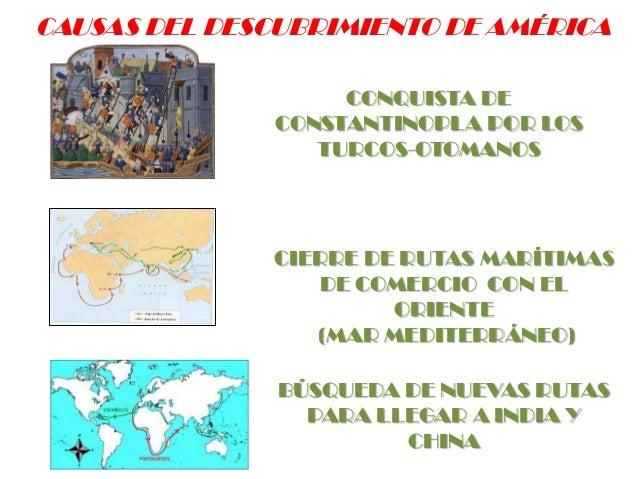 CAUSAS DEL DESCUBRIMIENTO DE AMÉRICA CONQUISTA DE CONSTANTINOPLA POR LOS TURCOS-OTOMANOS  CIERRE DE RUTAS MARÍTIMAS DE COM...