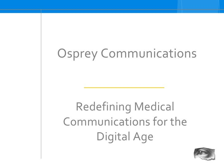 Osprey Communications Redefining Medical Communications for the Digital Age