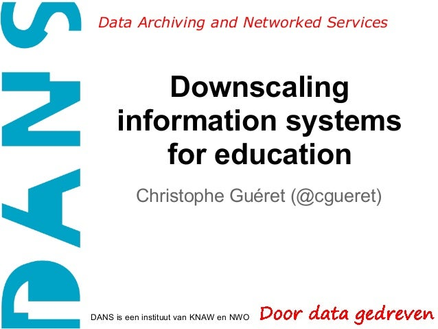 Data Archiving and Networked Services          Downscaling      information systems          for education          Christ...