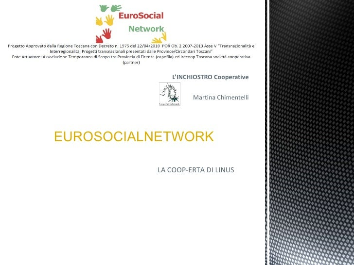 L'INCHIOSTRO Cooperative Martina Chimentelli EUROSOCIALNETWORK LA COOP-ERTA DI LINUS
