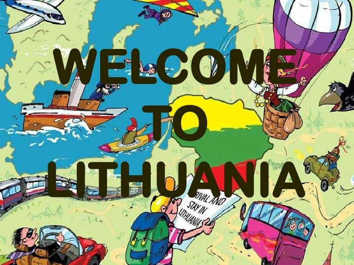 5<br />WELCOME TO LITHUANIA<br />