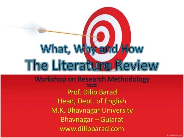 Prof. Dilip Barad Head, Dept. of English M.K. Bhavnagar University Bhavnagar – Gujarat www.dilipbarad.com