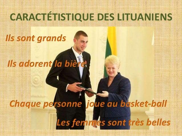 Beaucoup de lituaniens ont  les yeux bleus ou verts… …les cheveux blonds et la peau claire  Beaucoup de lituaniens sont gr...