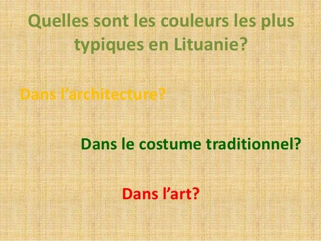 Quelles sont les couleurs les plus  typiques en Lituanie?  Dans l'architecture?  Dans le costume traditionnel?  Dans l'art...